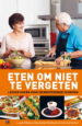 Eten om niet te vergeten - Luuk Eliëns, Rachelle Elshout en Iris de Groot