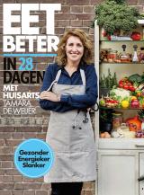 Eet beter in 28 dagen met huisarts Tamara de Weijer - Tamara de Weijer