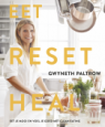 Eet, reset, heal - Gwyneth Paltrow