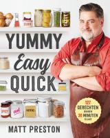Yummy, Easy, Quick - Matt Preston